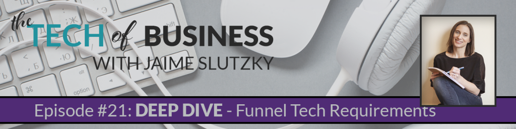 Tech of Business: Deep Dive Episode on Marketing Tech Requirements. Podcast Episode #021
