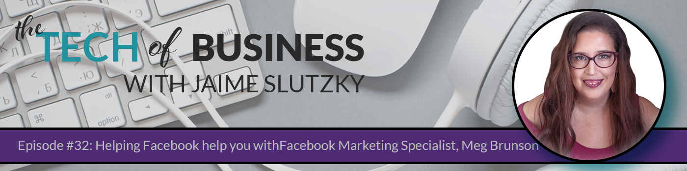 032: Helping Facebook help you with Facebook Marketing Specialist, Meg Brunson