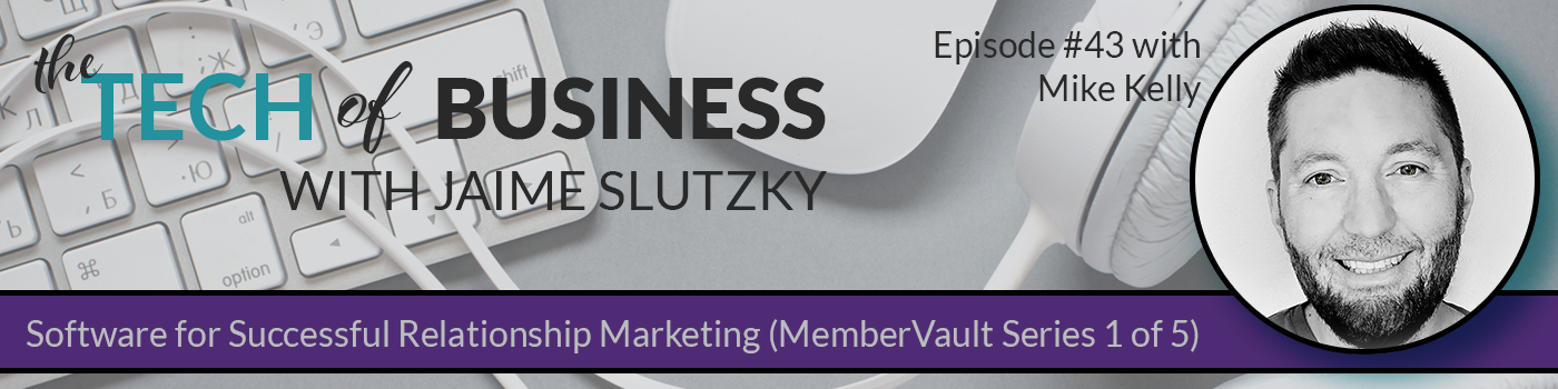 043: Software for Successful Relationship Marketing (MemberVault Series 1 of 5)