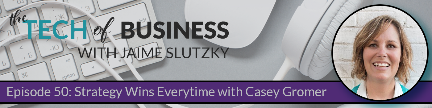 050: Strategy Wins Every Time with Casey Gromer