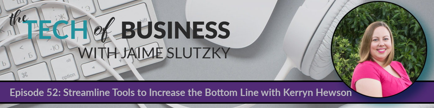 052: Streamline Tools to Increase the Bottom Line with Kerryn Hewson