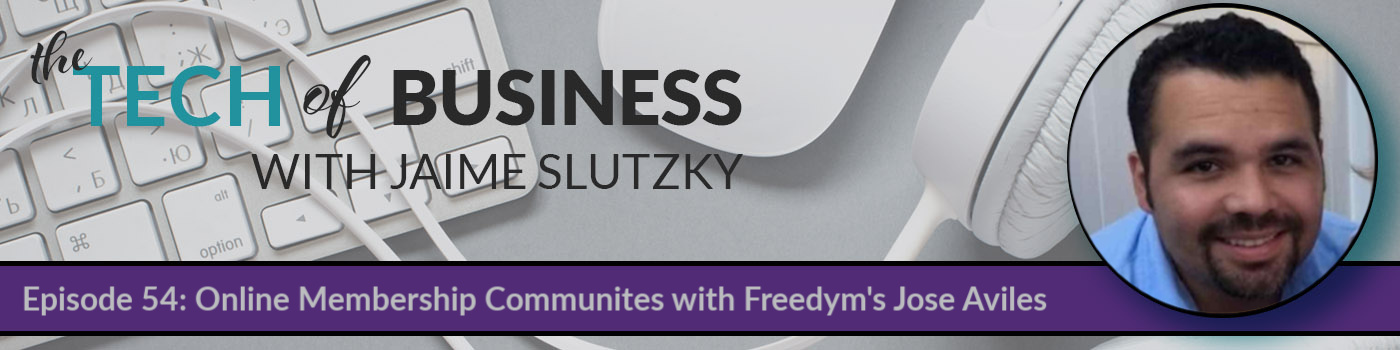 054: Online Membership Communities with Freedym's Jose Aviles