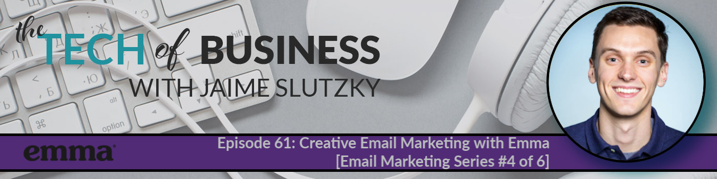 061: Creative Email Marketing with Emma [Email Marketing Series #4 of 6]