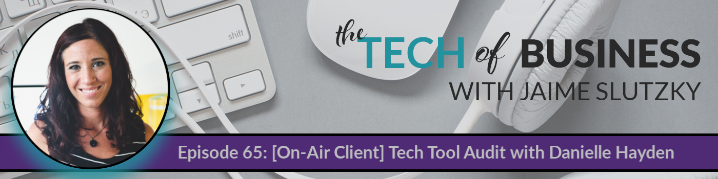 065: [On Air Client] Tech Tool Audit with Danielle Hayden