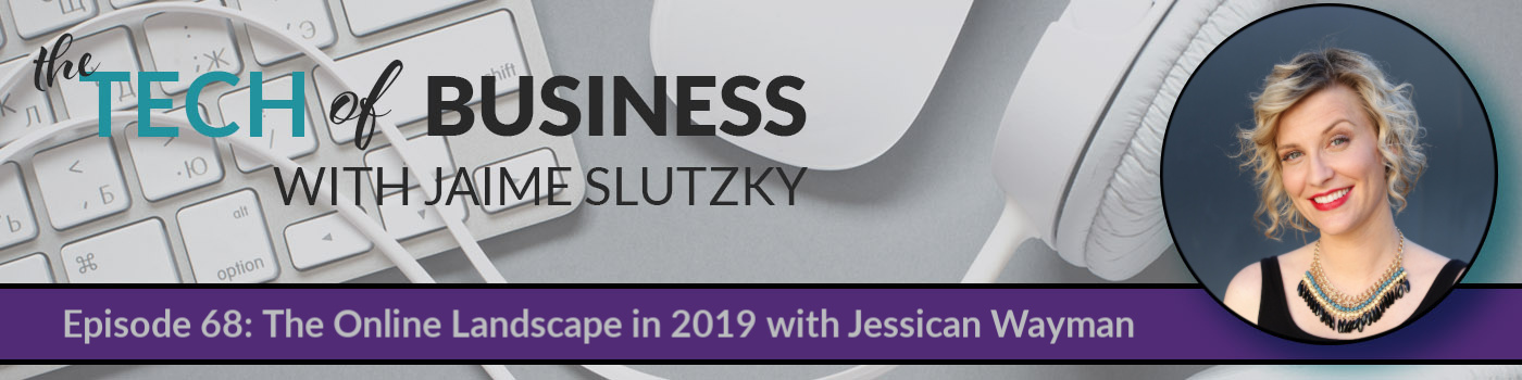 068: The Online Landscape in 2019 with Jessica Wayman
