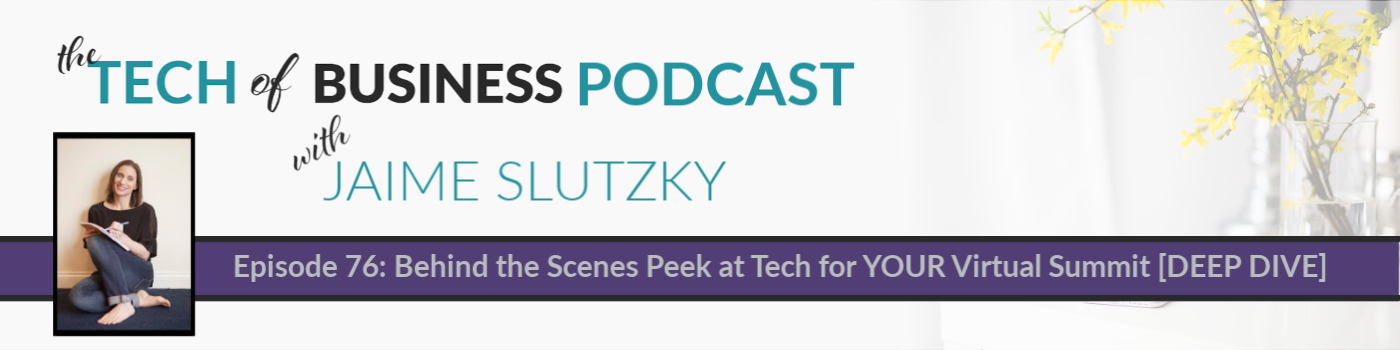 076: Behind the Scenes PEEK at Tech for Your Virtual Summit [DEEP DIVE]
