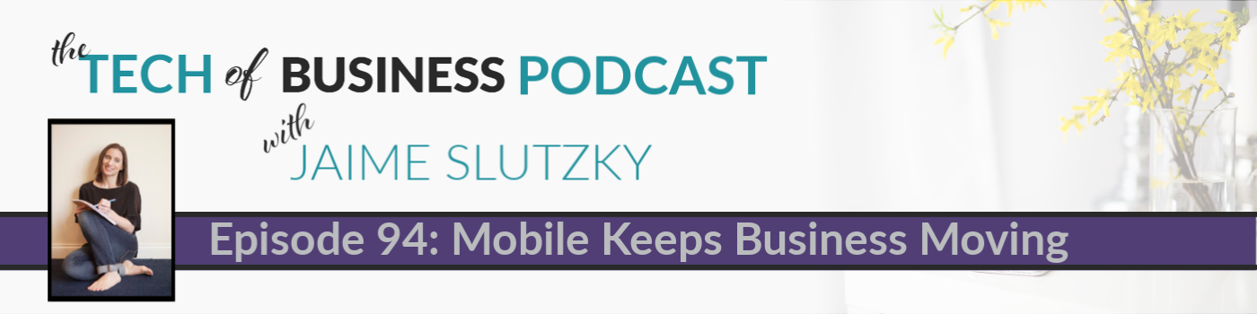 094: Mobile Keeps Business Moving