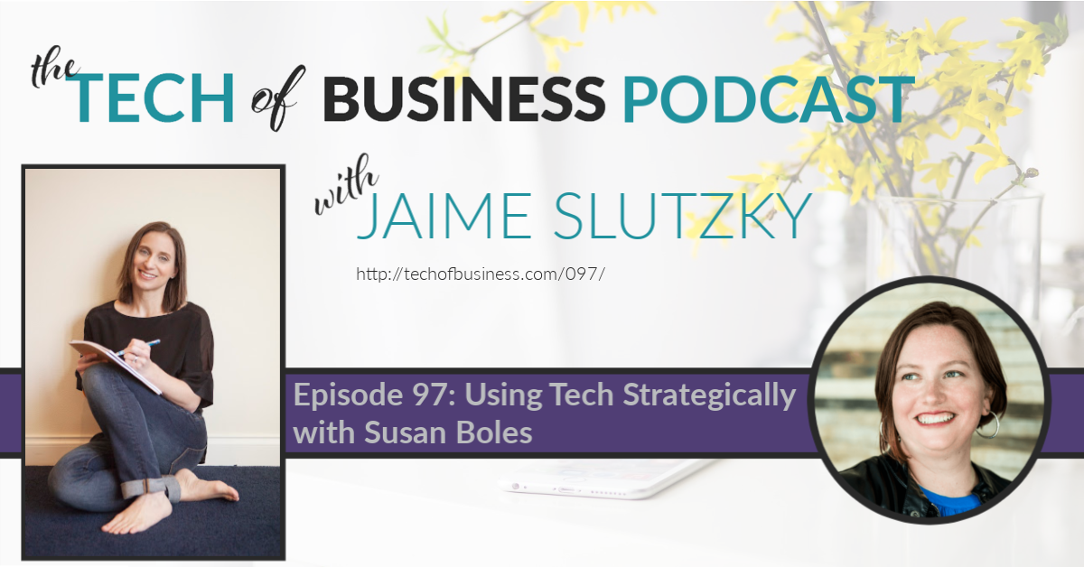 097: Using Tech Strategically with Susan Boles