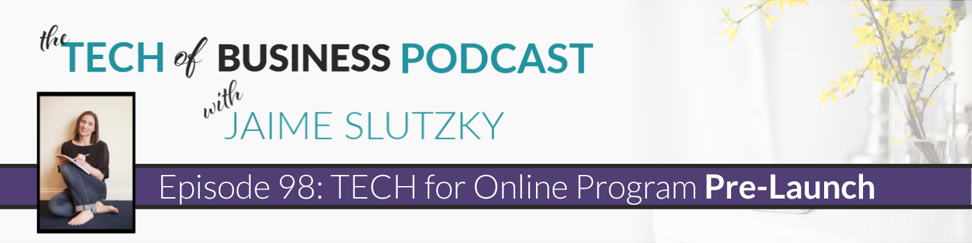 098: TECH for Online Program Pre-Launch